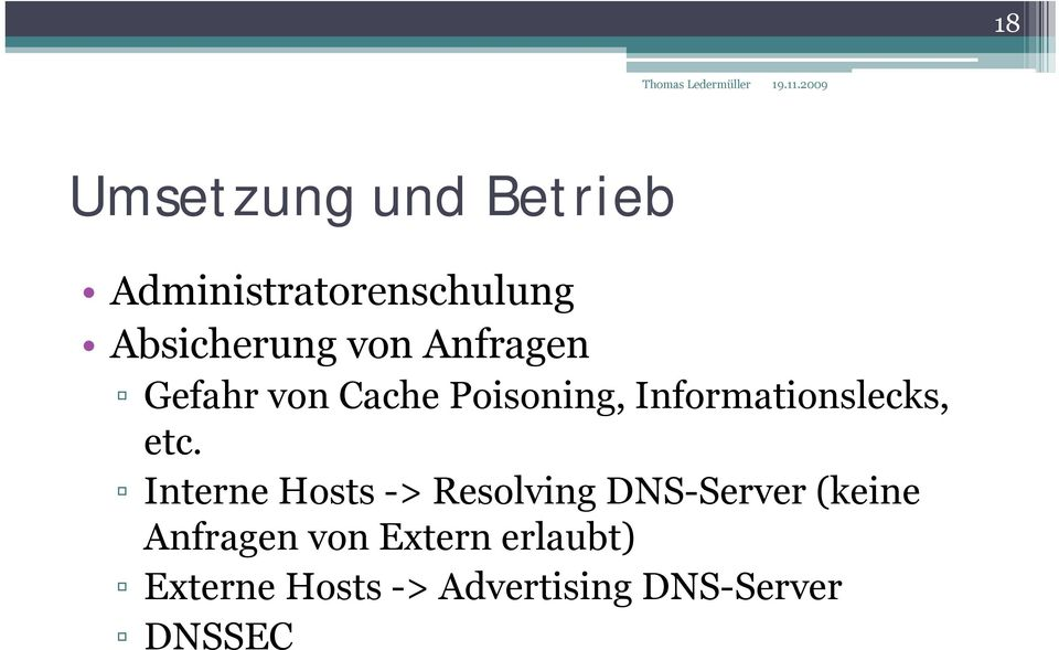 etc. Interne Hosts -> Resolving DNS-Server (keine Anfragen