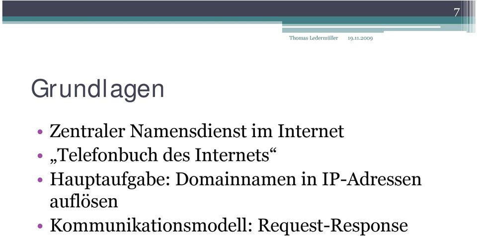 Hauptaufgabe: Domainnamen in IP-Adressen