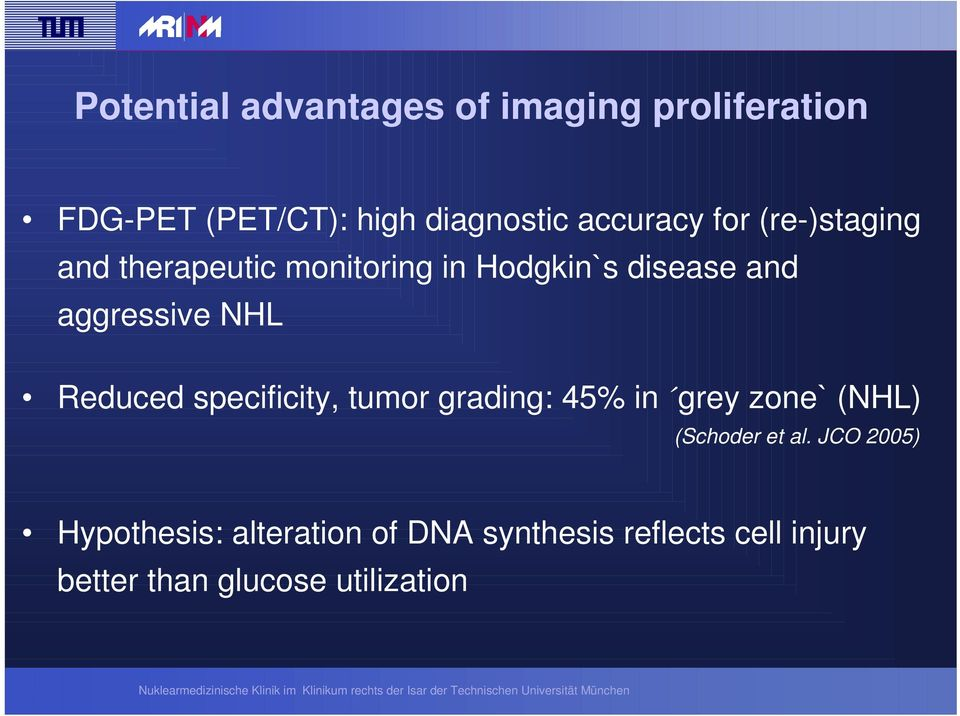 aggressive NHL Reduced specificity, tumor grading: 45% in grey zone` (NHL) (Schoder et