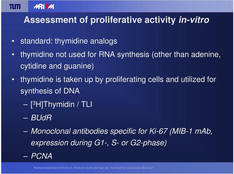 by proliferating cells and utilized for synthesis of DNA [ 3 H]Thymidin / TLI BUdR