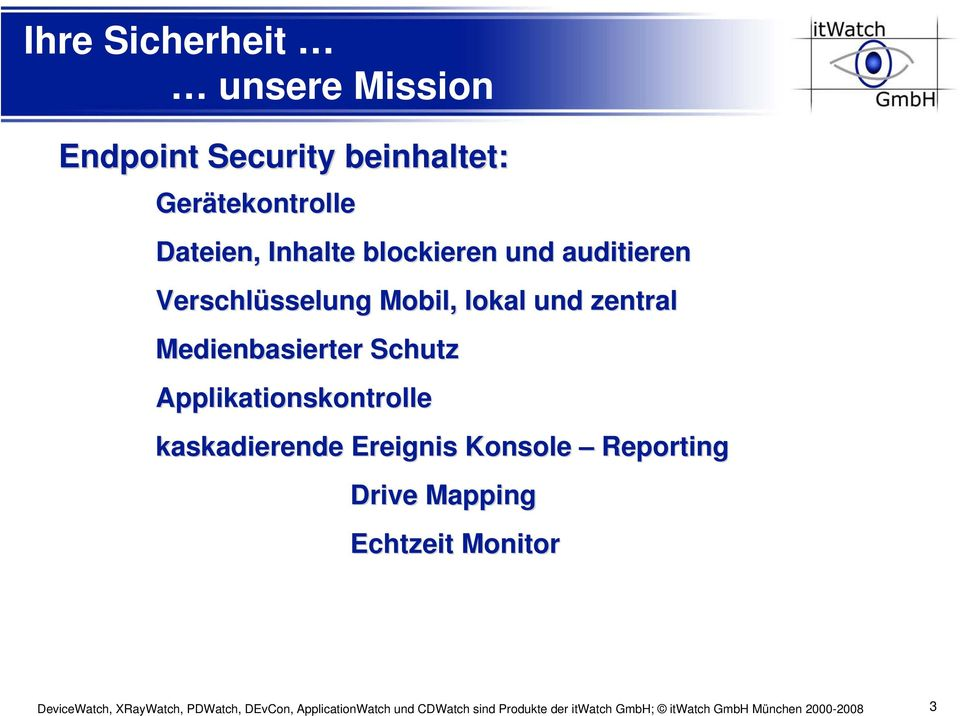 Applikationskontrolle kaskadierende Ereignis Konsole Reporting Drive Mapping Echtzeit Monitor
