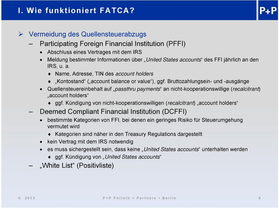 jährlich an den IRS, u. a. Name, Adresse, TIN des account holders Kontostand ( account balance or value ), ggf.