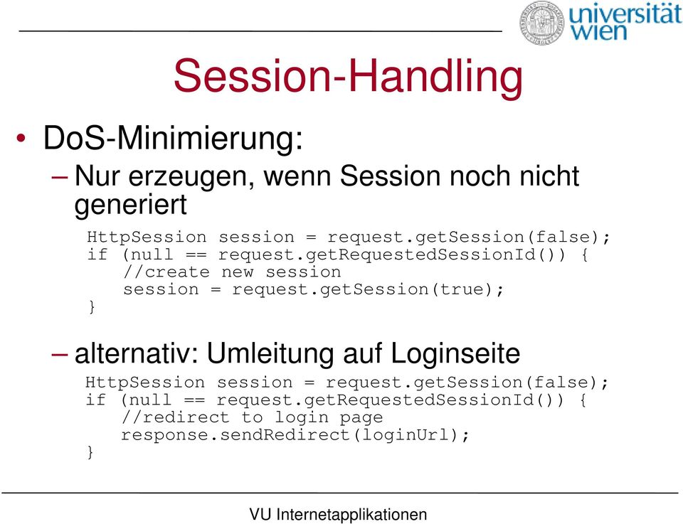 getrequestedsessionid()) { //create new session session = request.