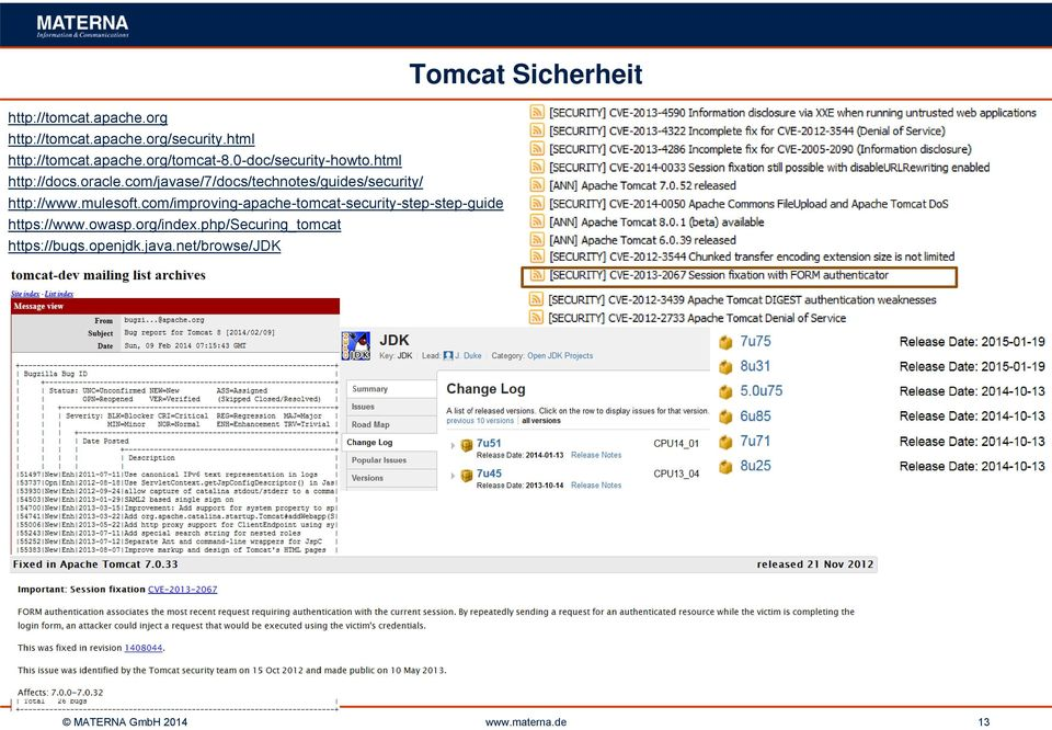 mulesoft.com/improving-apache-tomcat-security-step-step-guide https://www.owasp.org/index.