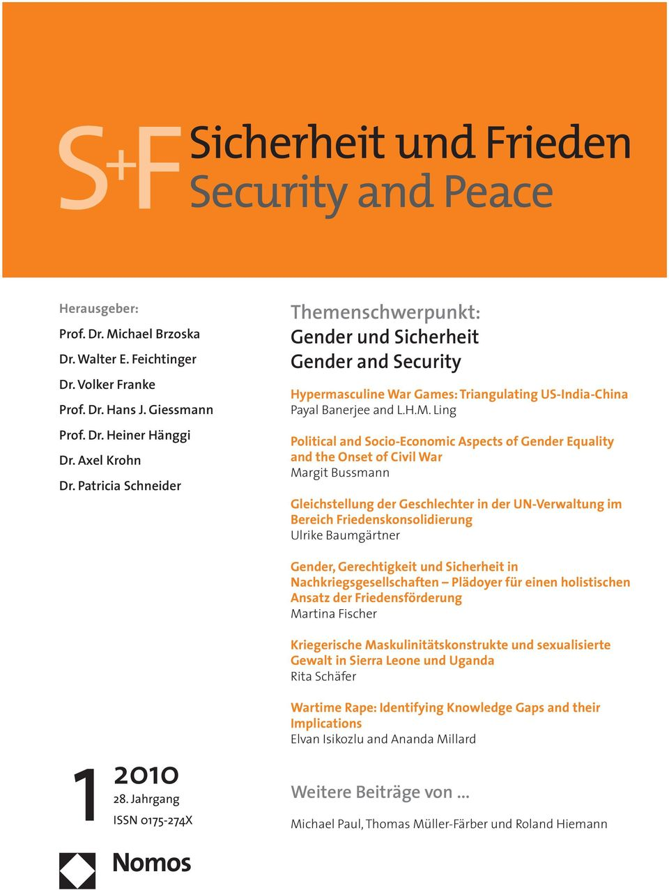 Ling Political and Socio-Economic Aspects of Gender Equality and the Onset of Civil War Margit Bussmann Gleichstellung der Geschlechter in der UN-Verwaltung im Bereich Friedenskonsolidierung Ulrike