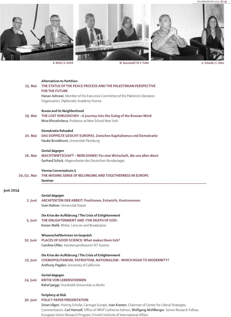 Diplomatic Academy Vienna 19. Mai Russia and its Neighborhood THE LOST KHRUSHCHEV A Journey into the Gulag of the Russian Mind Nina Khrushcheva, Professor at New School New York 20.