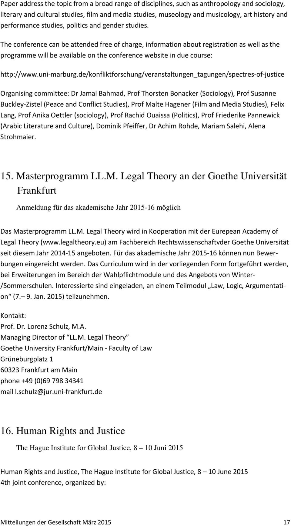 The conference can be attended free of charge, information about registration as well as the programme will be available on the conference website in due course: http://www.uni-marburg.