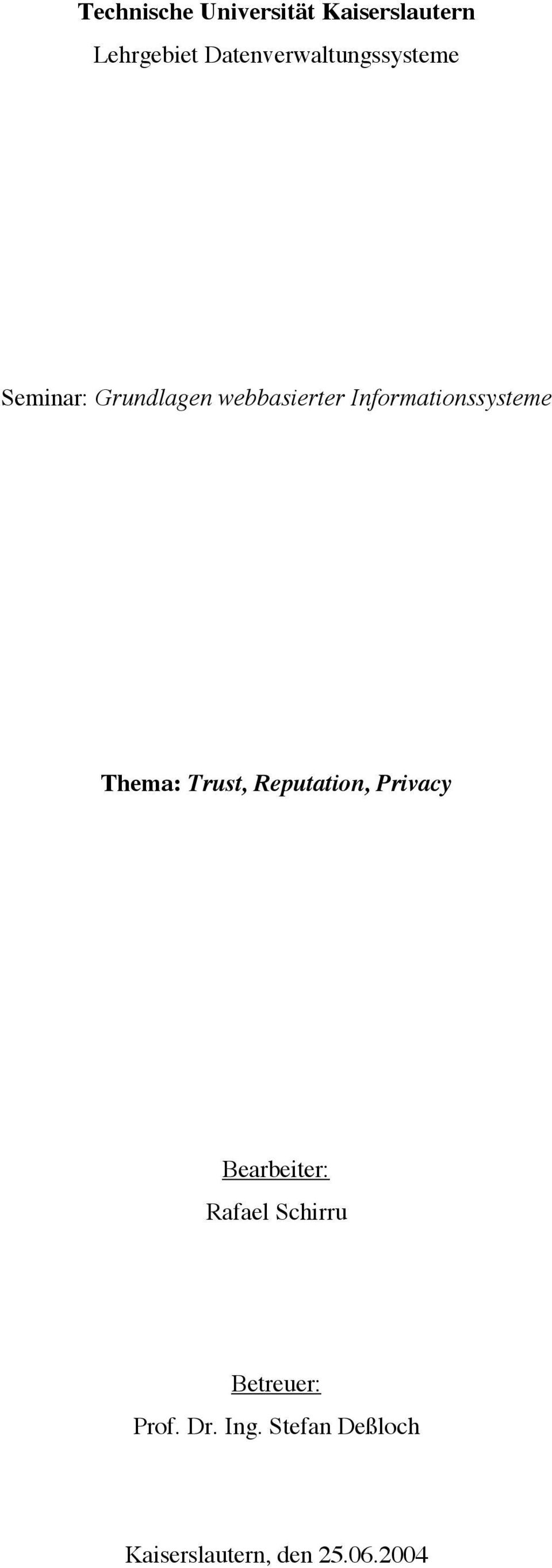 Informationssysteme Thema: Trust, Reputation, Privacy