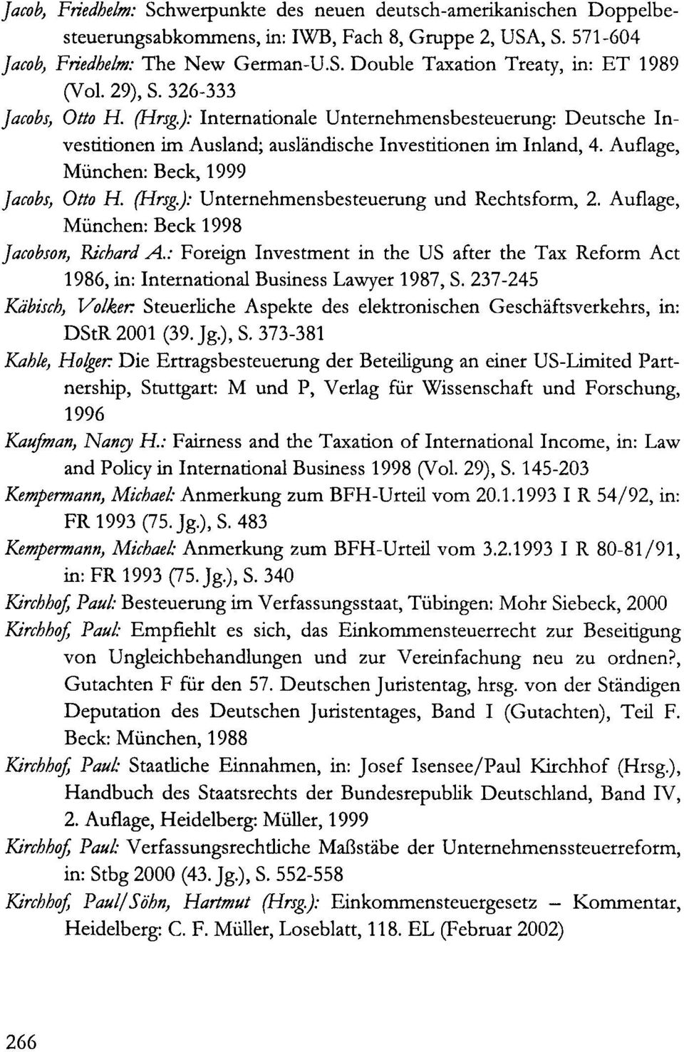 Auflage, 11unchen: Beck 1998 Jacobson, Richard A.: Foreign Investment in the US after the Tax Reform Act 1986, in: International Business Lawyer 1987, S.