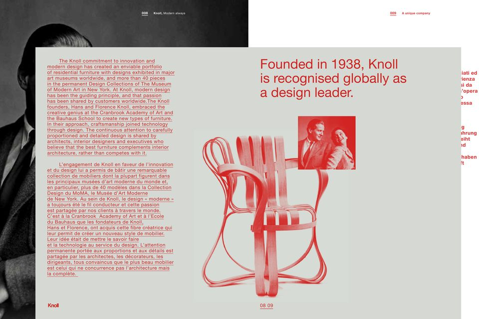 At Knoll, modern design has been the guiding principle, and that passion has been shared by customers worldwide.