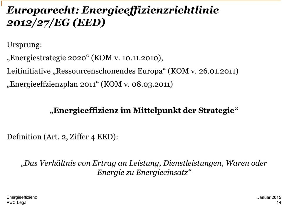 08.03.2011) im Mittelpunkt der Strategie Definition (Art.