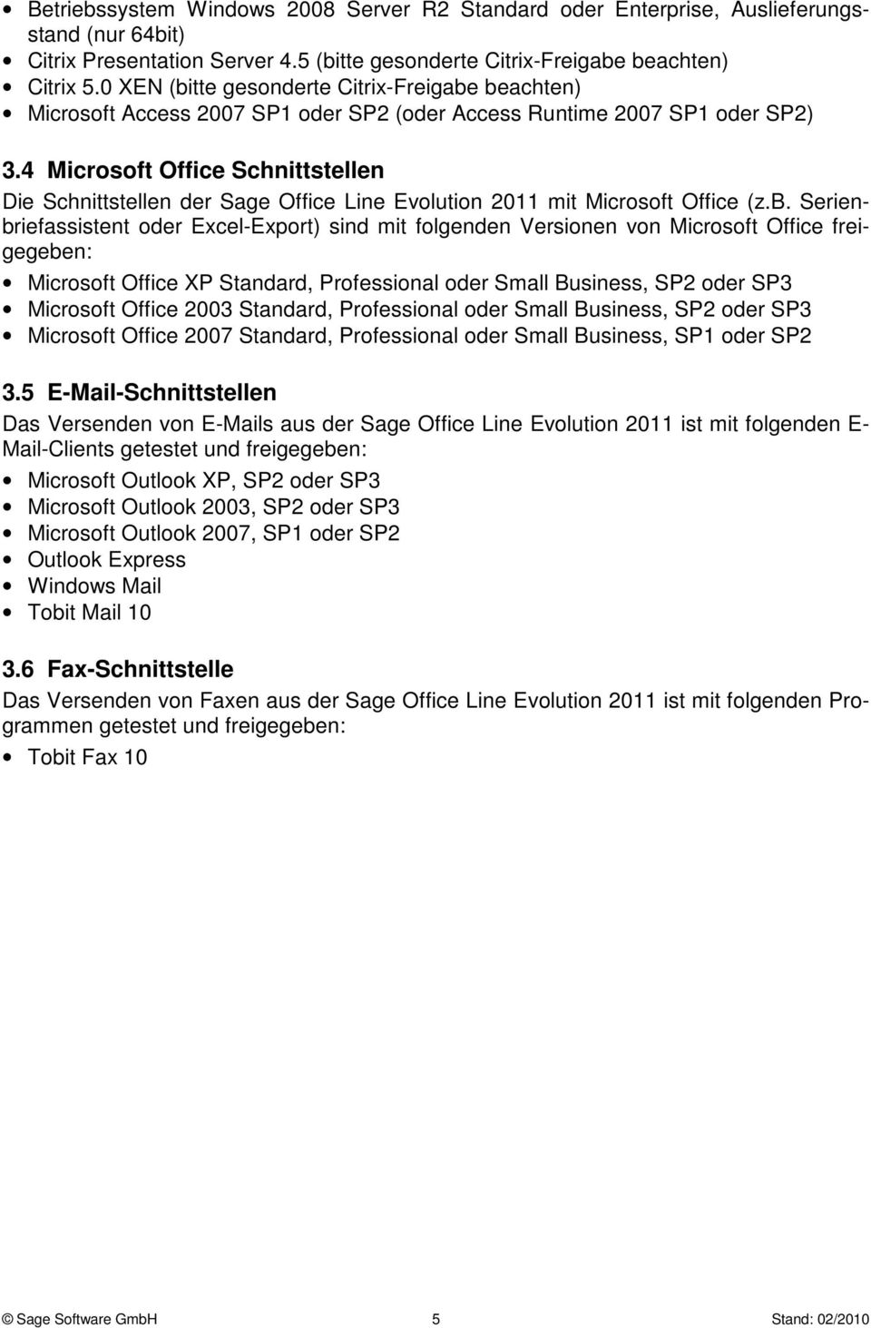 4 Microsoft Office Schnittstellen Die Schnittstellen der Sage Office Line Evolution 2011 mit Microsoft Office (z.b.