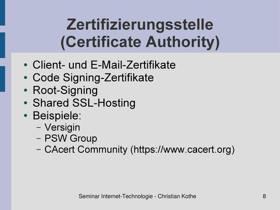 SSL-Hosting Beispiele: Versigin PSW Group CAcert Community