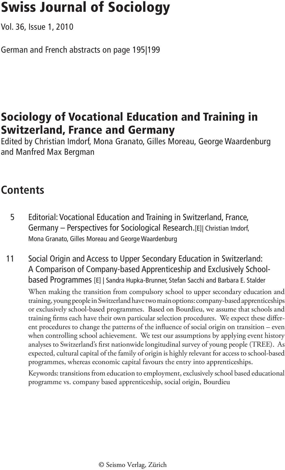 Moreau, George Waardenburg and Manfred Max Bergman Contents 5 Editorial: Vocational Education and Training in Switzerland, France, Germany Perspectives for Sociological Research.