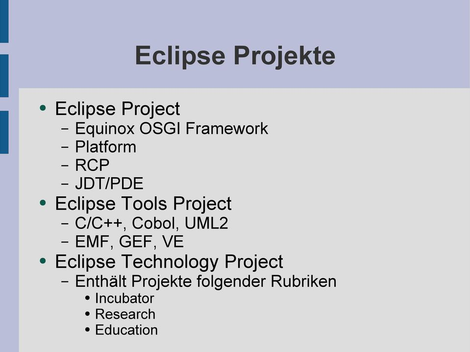 Cobol, UML2 EMF, GEF, VE Eclipse Technology Project