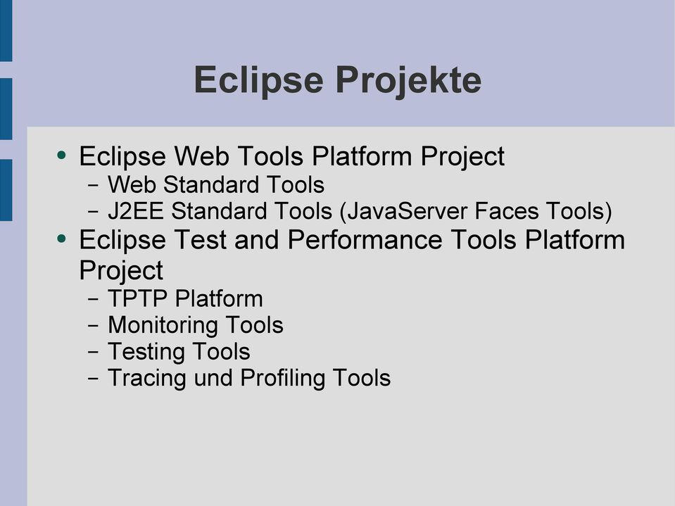Eclipse Test and Performance Tools Platform Project TPTP