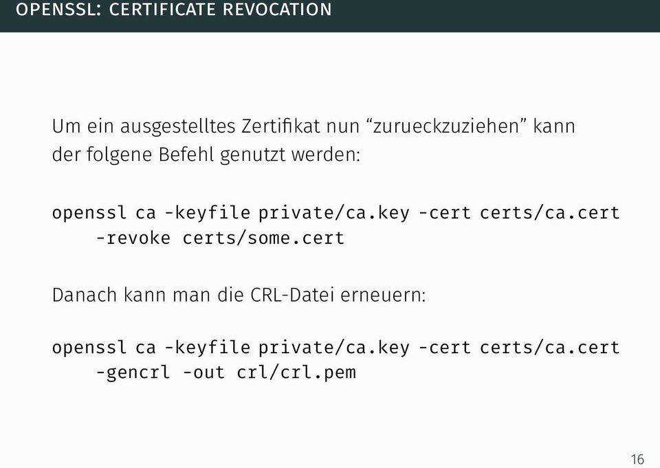 private/ca.key -cert certs/ca.cert -revoke certs/some.