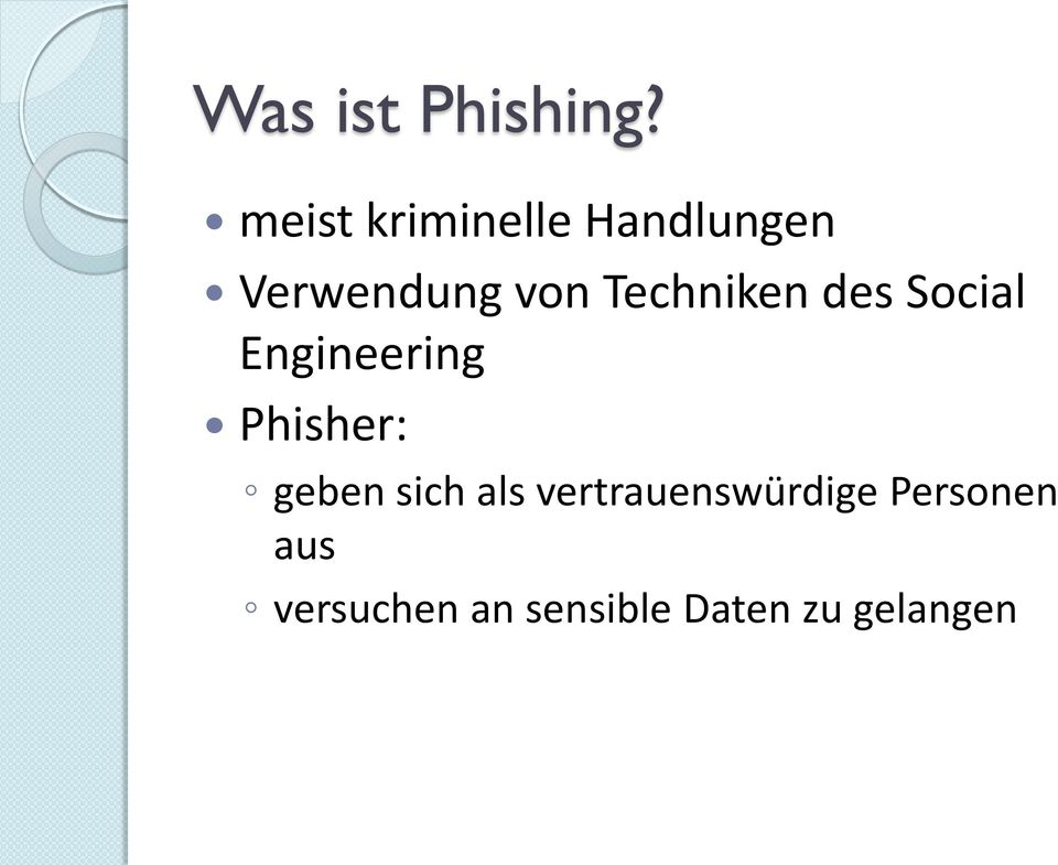 Techniken des Social Engineering Phisher: