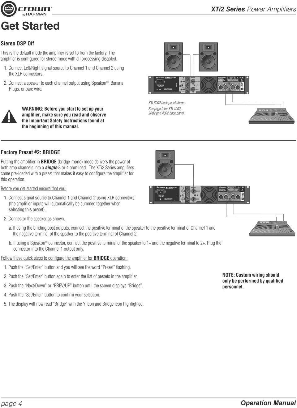 WARNING: Before you start to set up your amplifier, make sure you read and observe the Important Safety Instruc tions found at the beginning of this manual. XTi 6002 back panel shown.