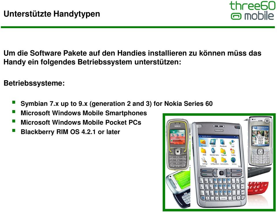 x (generation 2 and 3) for Nokia Series 60 Symbian 7.x up to 9.