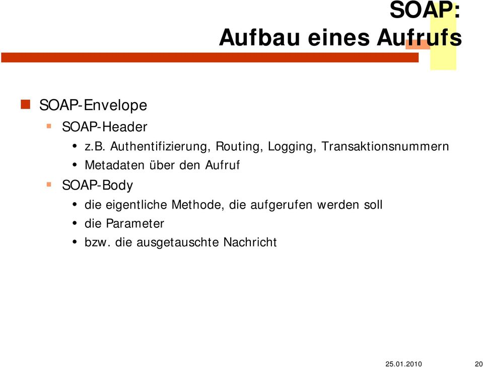 Authentifizierung, Routing, Logging, Transaktionsnummern