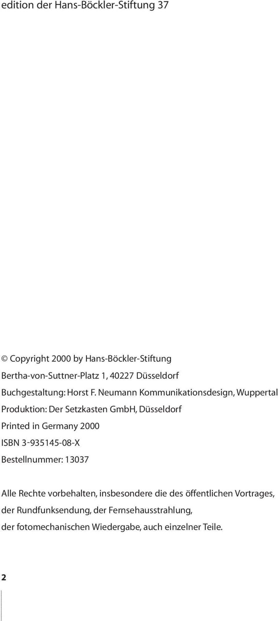 Neumann Kommunikationsdesign, Wuppertal Produktion: Der Setzkasten GmbH, Düsseldorf Printed in Germany 2000 ISBN