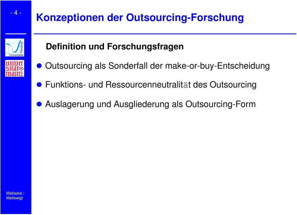 Outsourcing als Sonderfall der make-or-buy-entscheidung!