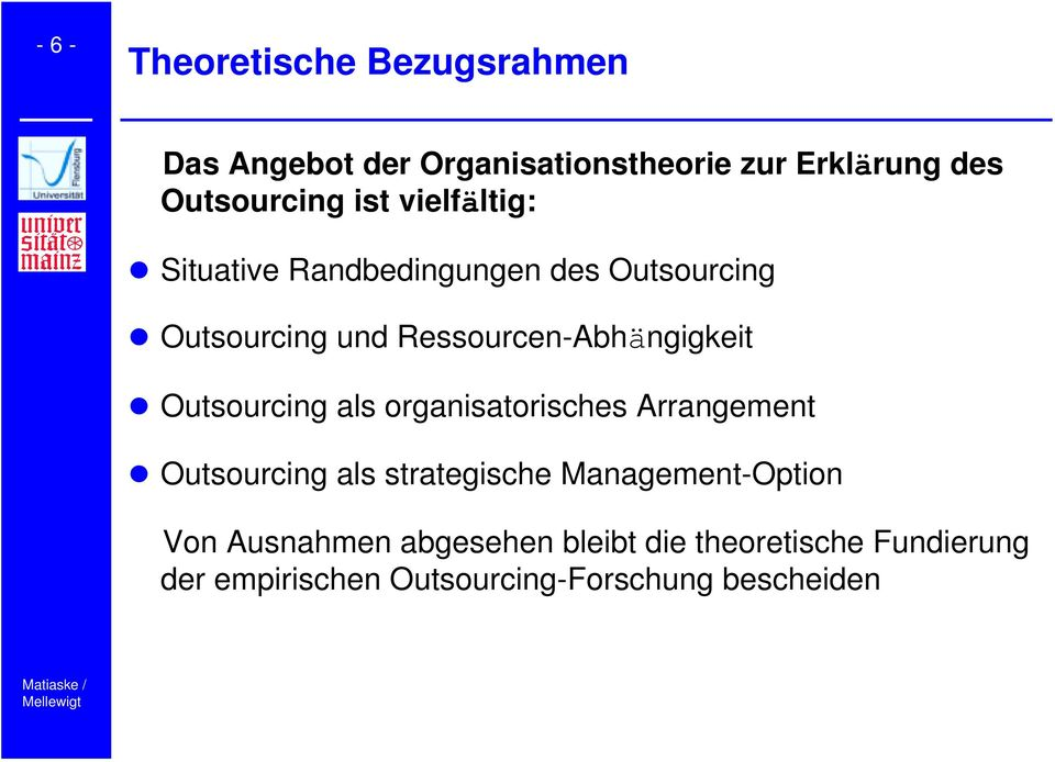 Outsourcing als organisatorisches Arrangement!