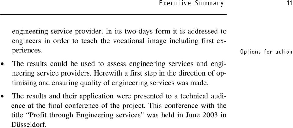 The results could be used to assess engineering services and engineering service providers.