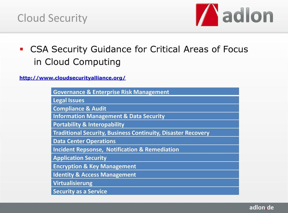 Portability & Interopability Traditional Security, Business Continuity, Disaster Recovery Data Center Operations Incident