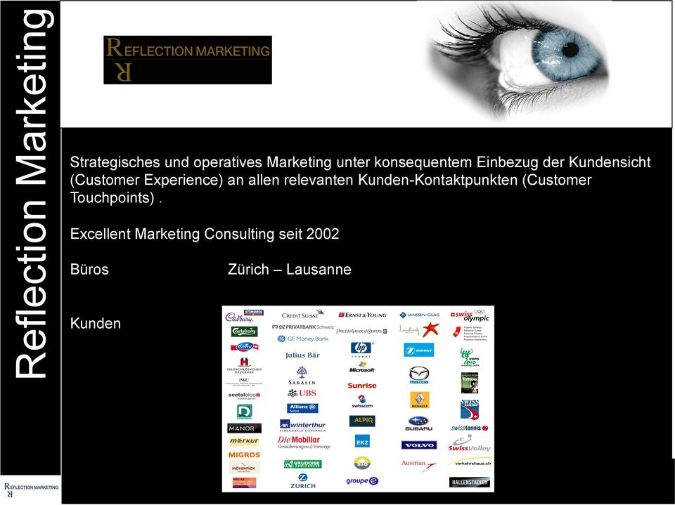 allen relevanten Kunden-Kontaktpunkten (Customer Touchpoints).