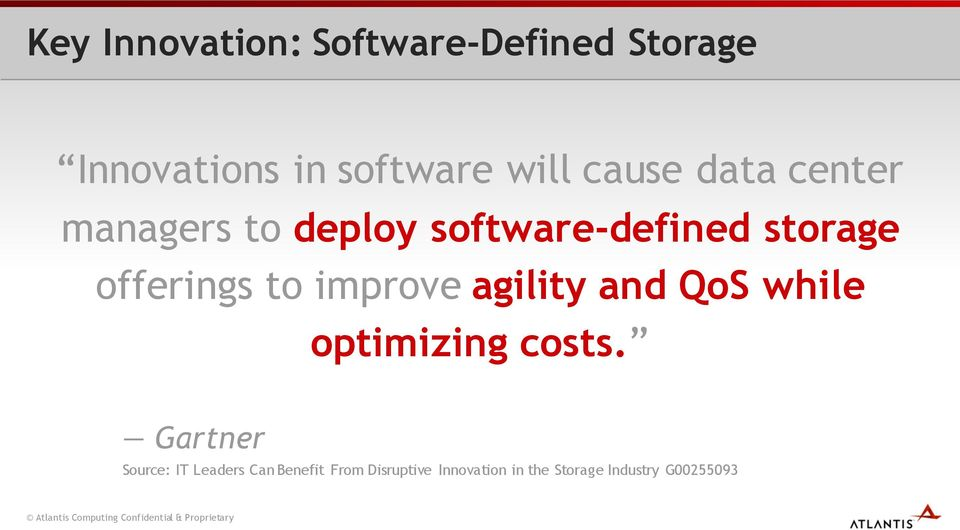 to improve agility and QoS while optimizing costs.