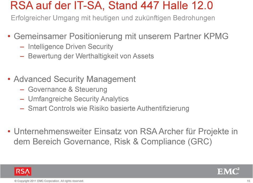 Intelligence Driven Security Bewertung der Werthaltigkeit von Assets Advanced Security Management Governance &