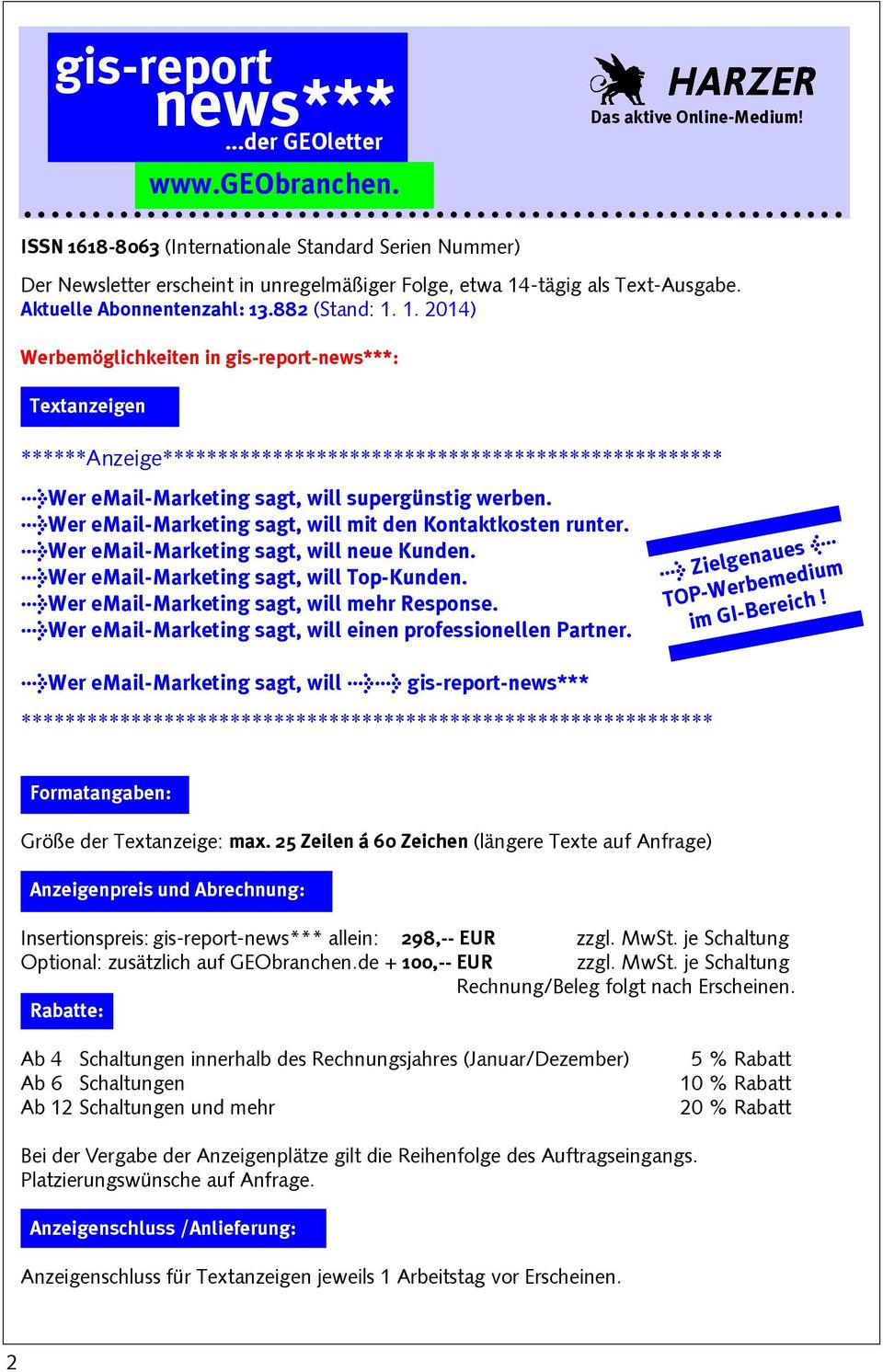 ... ISSN 1618-8063 (Internationale Standard Serien Nummer) ******Anzeige*************************************************** >Wer email-marketing sagt, will supergünstig werben.