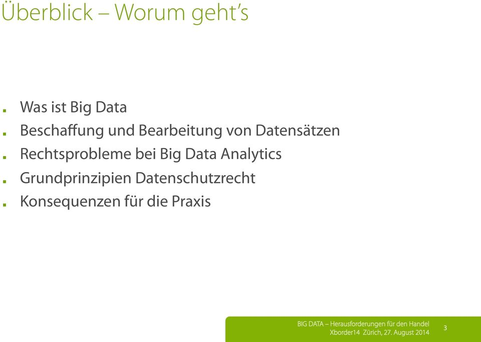 Rechtsprobleme bei Big Data Analytics.