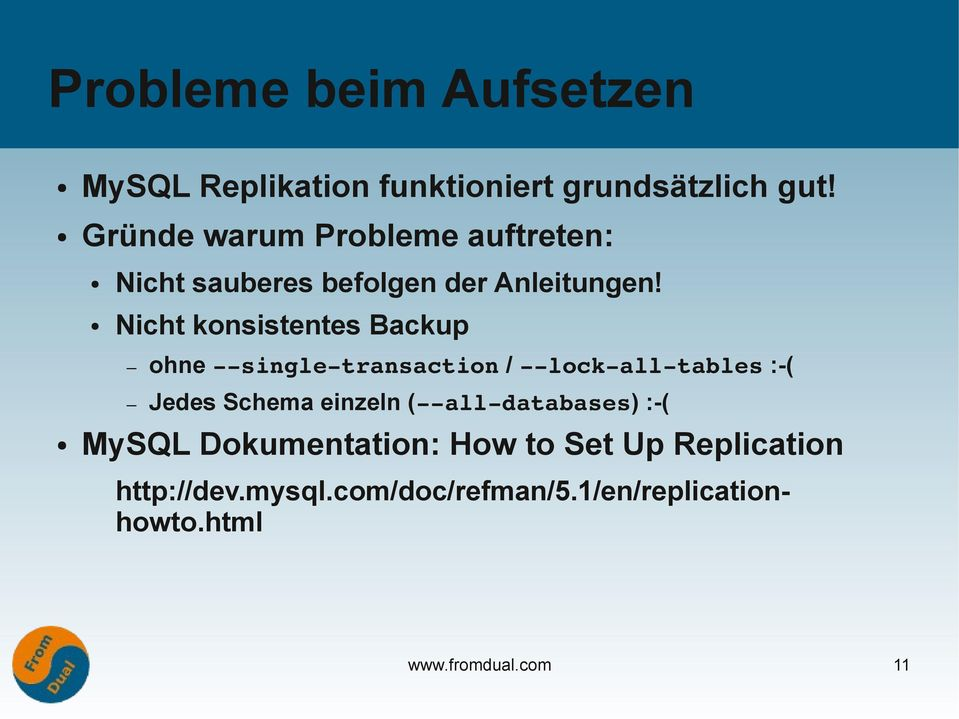 Nicht konsistentes Backup ohne single transaction / lock all tables :-( Jedes Schema einzeln (