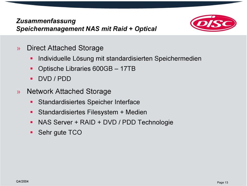DVD / PDD» Network Attached Storage Standardisiertes Speicher Interface