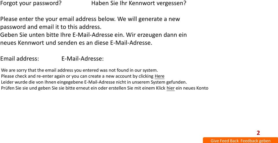 Email address: E-Mail-Adresse: We are sorry that the email address you entered was not found in our system.
