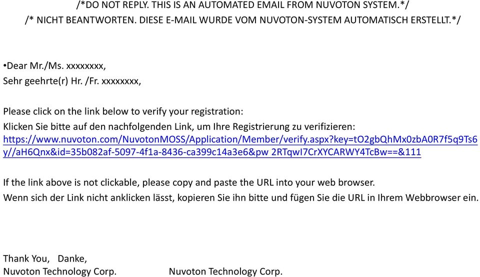 xxxxxxxx, Please click on the link below to verify your registration: Klicken Sie bitte auf den nachfolgenden Link, um Ihre Registrierung zu verifizieren: https://www.nuvoton.