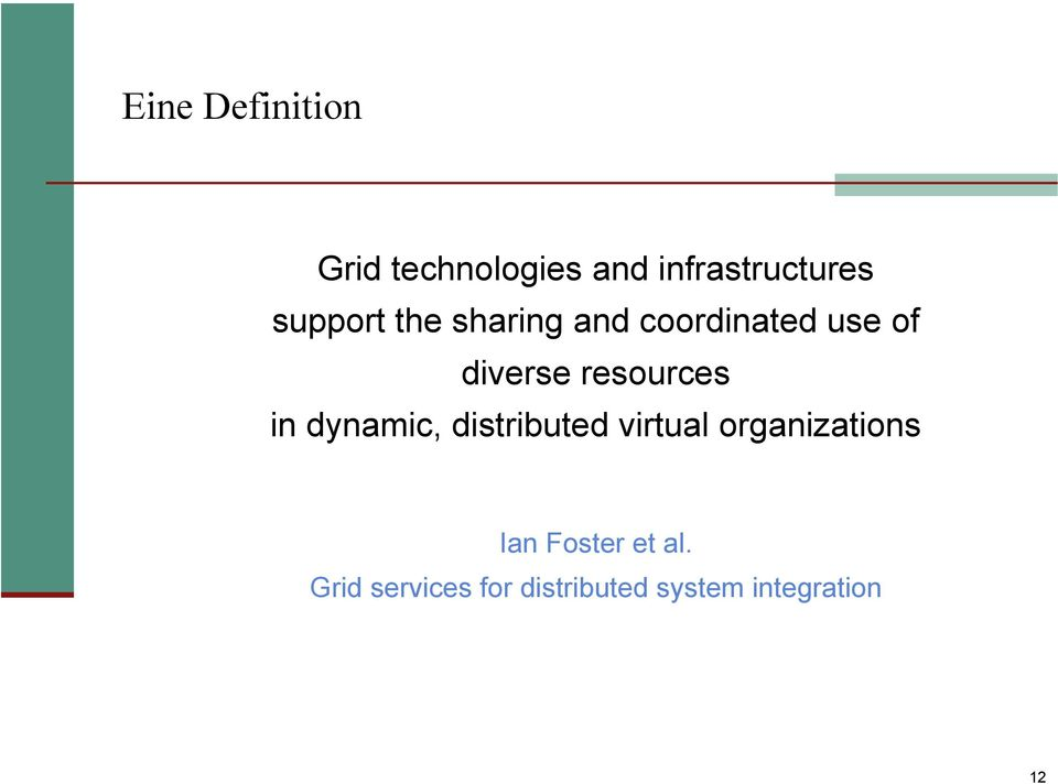 resources in dynamic, distributed virtual organizations