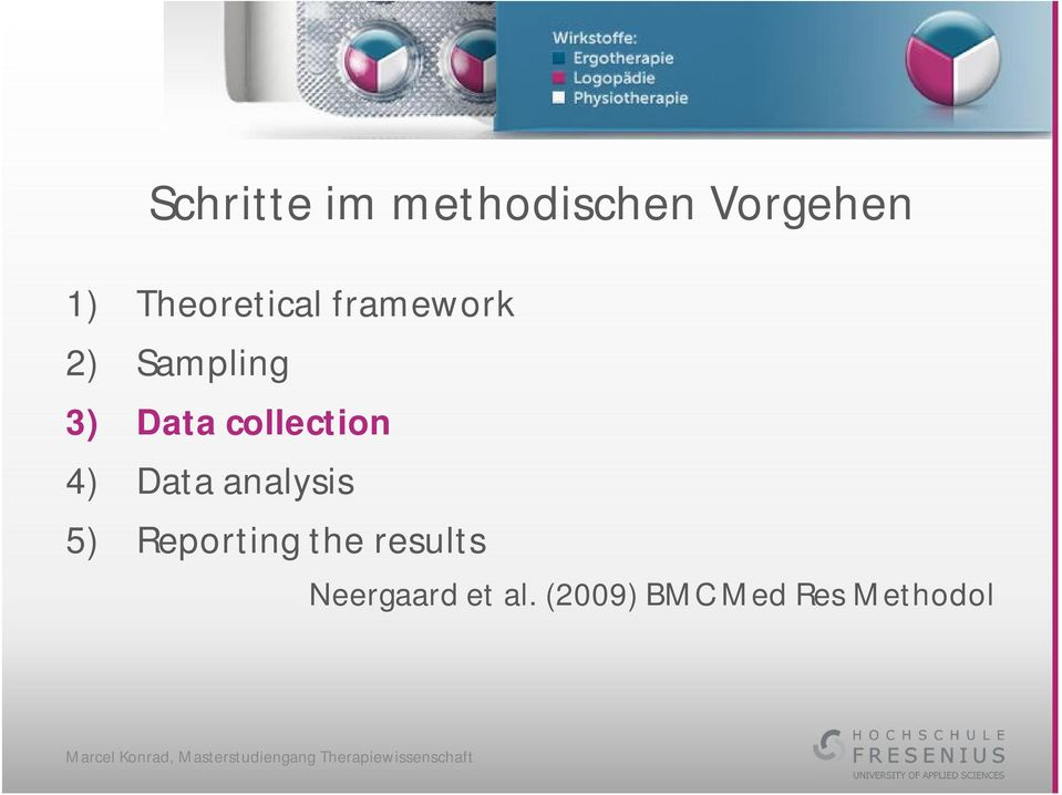 collection 4) Data analysis 5) Reporting