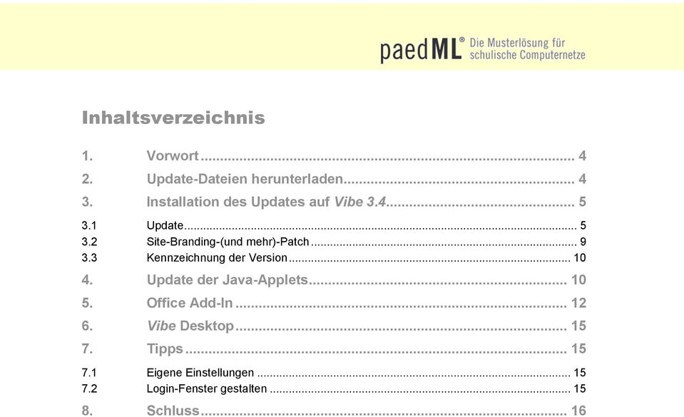 .. 9 3.3 Kennzeichnung der Version... 10 4. Update der Java-Applets... 10 5. Office Add-In.