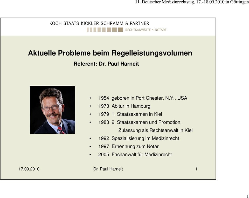 , USA 1973 Abitur in Hamburg 1979 1. Staatsexamen in Kiel 1983 2.