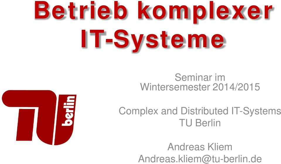 and Distributed IT-Systems TU Berlin