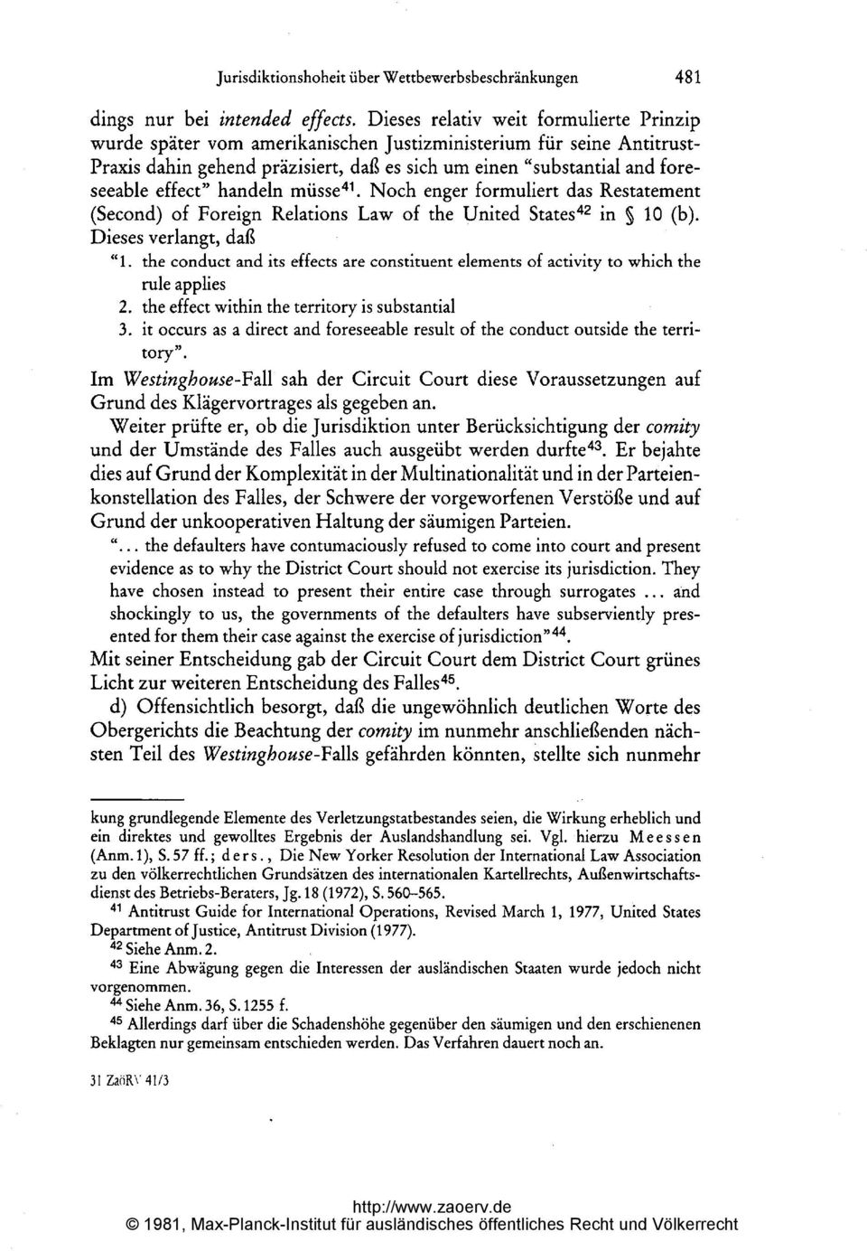 "effect"" handeln müsse41 Noch enger formuliert das Restatement (Second) of Foreign Relations Law of the United StateS42 in S 10 (b)."