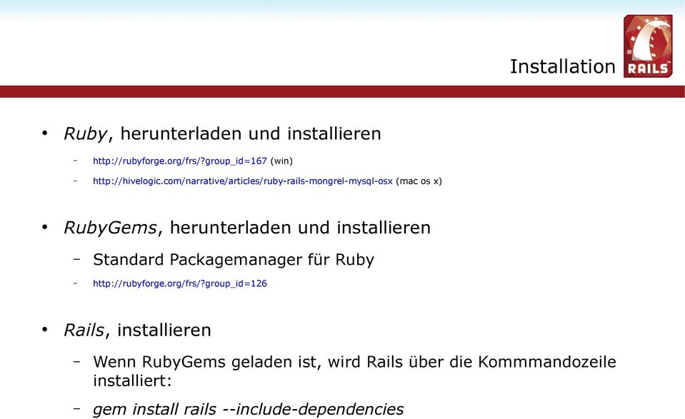 com/narrative/articles/ruby-rails-mongrel-mysql-osx (mac os x) RubyGems, herunterladen und installieren