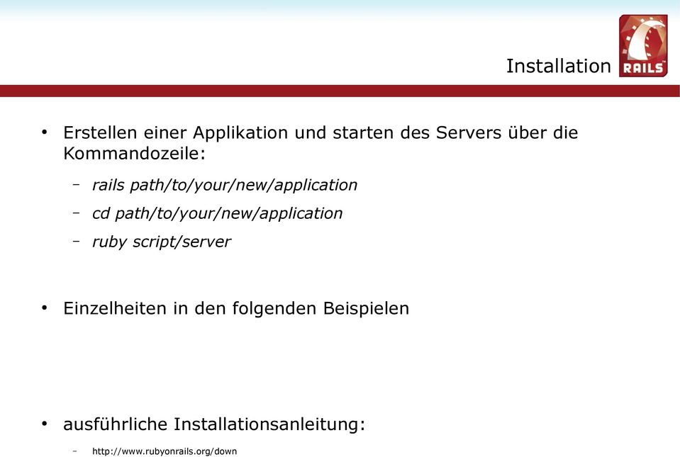path/to/your/new/application ruby script/server Einzelheiten in den
