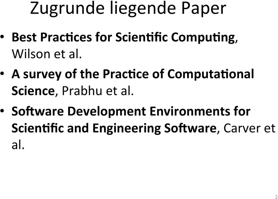 A survey of the Prac*ce of Computa*onal Science, Prabhu