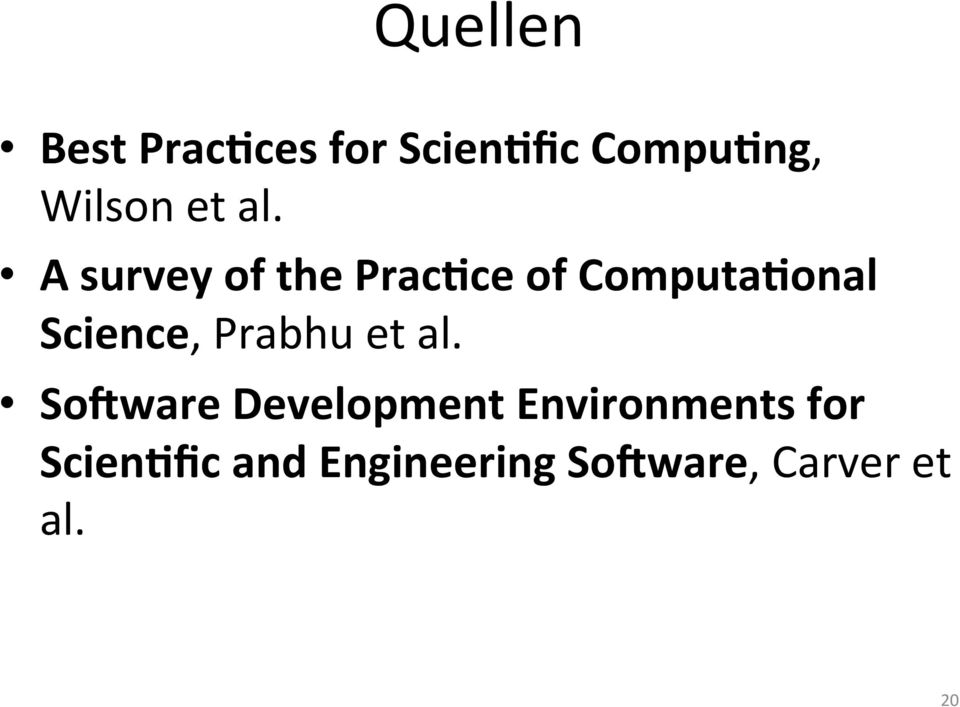 A survey of the Prac*ce of Computa*onal Science,