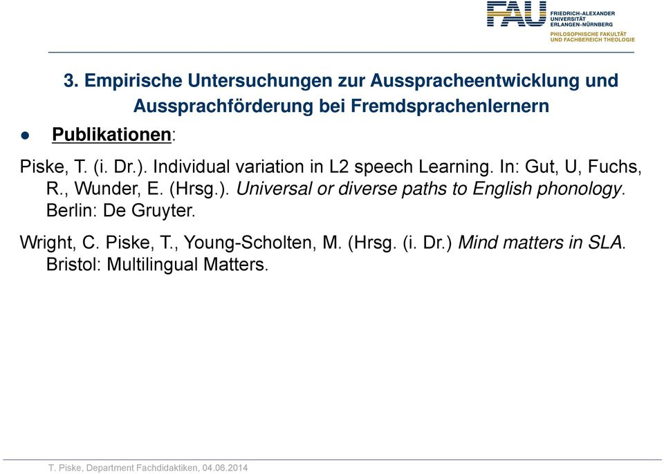 In: Gut, U, Fuchs, R., Wunder, E. (Hrsg.). Universal or diverse paths to English phonology.